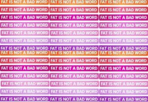 fat is not a bad word - gordofobia